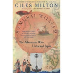 Samurai William: The Adventurer Who Unlocked Japan – Book Review
